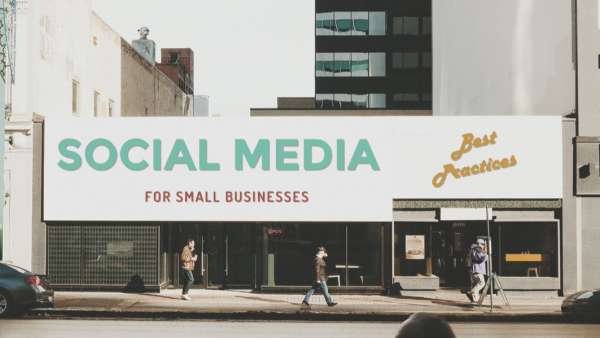 Social Media Best Practices for Small Business