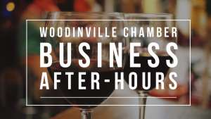 Woodinville Chamber of Commerce - Business After Hours