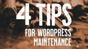 Top 4 Tips for WordPress Maintenance and Avoiding WordPress Errors